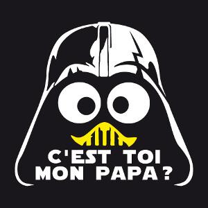 C'est toi mon papa? Design humour geek avec casque de Dark Vador et Personnage de Caliméro mélangés.