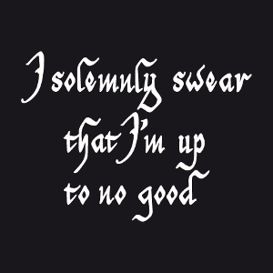 Accessoire I solemnly swear that I am up to no good personnalisé.