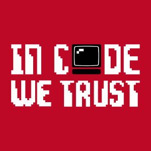 Design développeur In code we trust à imprimer sur t-shirt ou accessoire. Le O de in code we trust est remplacé par un ordinateur.