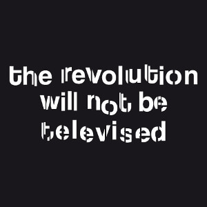 Citation de Gil Scott-Heron, The Revolution will not be televised, un design activisme et justice sociale.