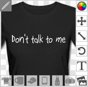 Don't talk to me, imprimez un t-shirt personnalisé ou une tasse pour les matins grognons.