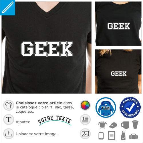 T-shirt geek écrit en typo college USA. Geek est écrit en majuscules. Personnaliser votre t-shirt geek.