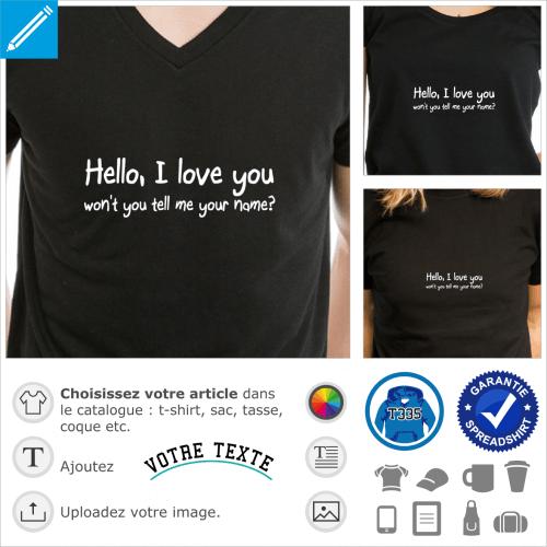 Hello I love you won't you tell me your name, un design humour et chanson en typo manuscrite spéciale impression de t-shirt.