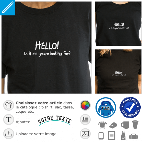 Hello, is it me you are looking for, design pour personnaliser un t-shirt, écrit en typo manuscrite.