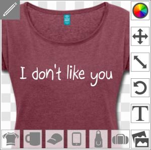 I don't like you, je ne vous aime pas, motif à personnaliser humour et mauvaise humeur.
