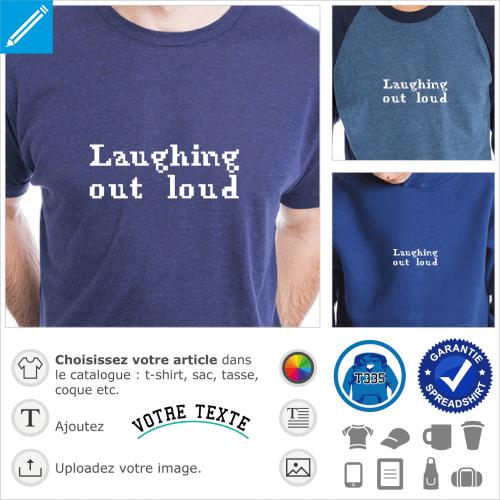 Laughing out loud écrit en typo retro dessinée en pixels.