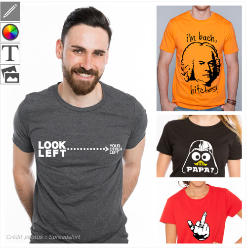 T-shirts humour et motifs humoristiques à personnaliser soi-même.