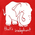 That's irrelephant, blague en anglais avec une grosse silhouette d'éléphant.