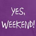 Yes, weekend, un design pour les vendredi, calembour et citation d'Obama.