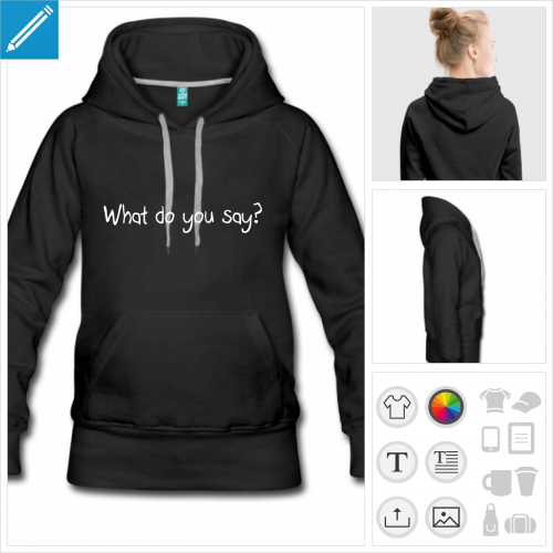 hoodie noir what do you say à personnaliser