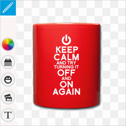 Mug personnalisé en céramique, keep calm and try turning it off and on again.