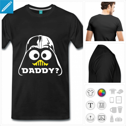 T-shirt who's your daddy, blague Dark Vador et star wars à personnaliser.