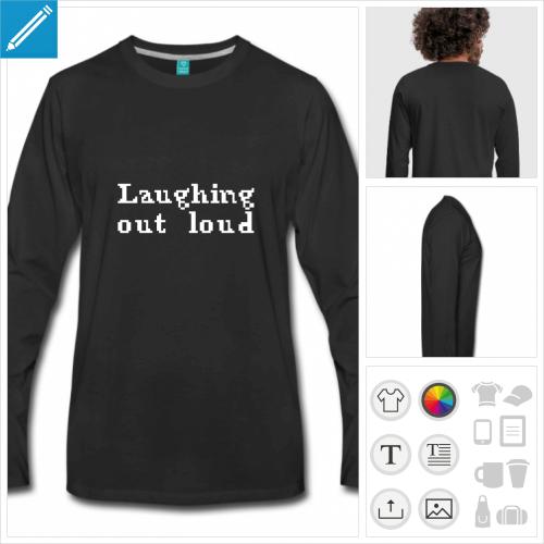 t-shirt laughing out loud personnalisable, impression à l'unité
